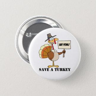 Eat Pork Save A Turkey 2 Inch Round Button