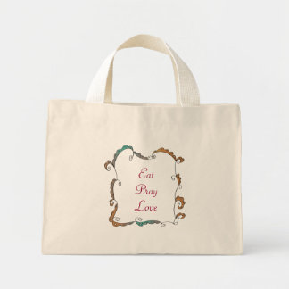 Eat Pray Love Mini Tote Bag