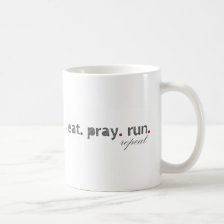 eat. pray. run. Coffee Mug