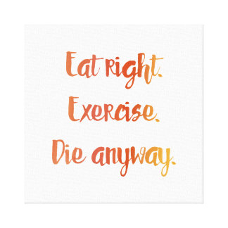Eat Right Canvas Print