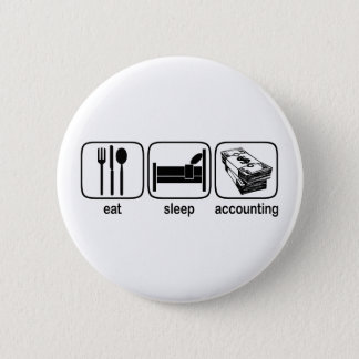 Eat Sleep Accounting 2 Inch Round Button