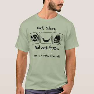Eat, Sleep, Adventure. T-Shirt
