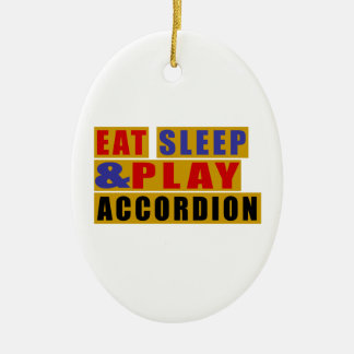 Eat Sleep And Play ACCORDION Ceramic Oval Ornament