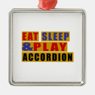 Eat Sleep And Play ACCORDION Silver-Colored Square Ornament