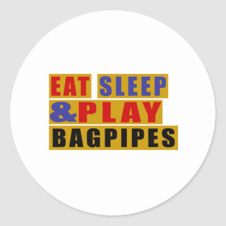 Eat Sleep And Play BAGPIPES Classic Round Sticker