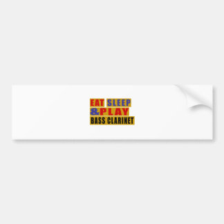 Eat Sleep And Play BASS CLARINET Bumper Sticker