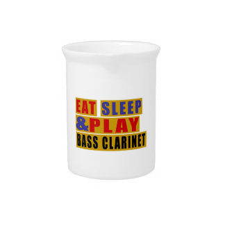 Eat Sleep And Play BASS CLARINET Drink Pitchers
