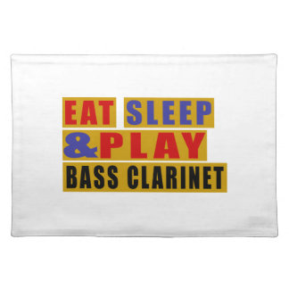 Eat Sleep And Play BASS CLARINET Placemat