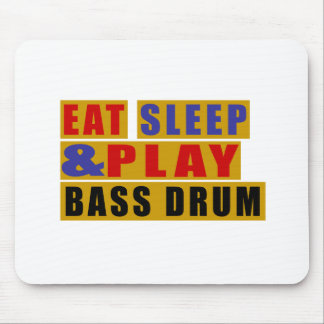 Eat Sleep And Play BASS DRUM Mouse Pad