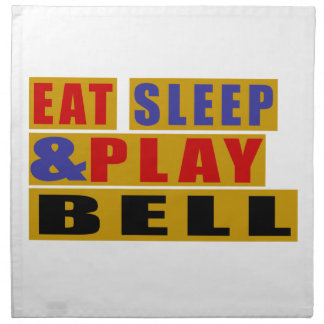Eat Sleep And Play BELL Napkin