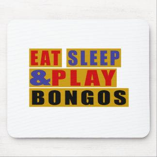 Eat Sleep And Play BONGOS Mouse Pad
