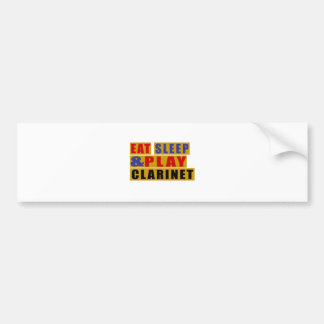 Eat Sleep And Play CLARINET Bumper Sticker