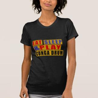 Eat Sleep And Play CONGA DRUM T-Shirt
