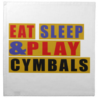 Eat Sleep And Play CYMBALS Napkin