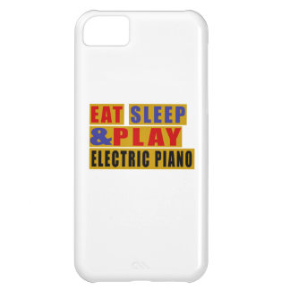 Eat Sleep And Play ELECTRIC PIANO iPhone 5C Covers