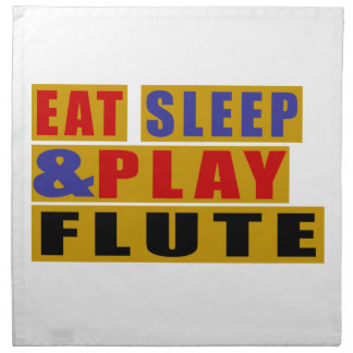 Eat Sleep And Play FLUTE Napkin