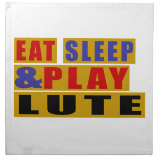 Eat Sleep And Play LUTE Napkin