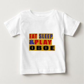 Eat Sleep And Play OBOE Baby T-Shirt