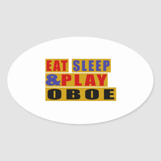 Eat Sleep And Play OBOE Oval Sticker
