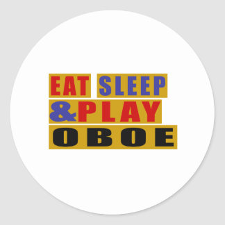 Eat Sleep And Play OBOE Round Sticker