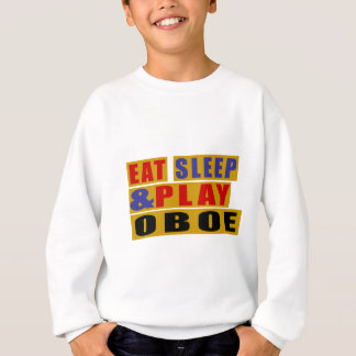 Eat Sleep And Play OBOE Sweatshirt