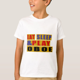 Eat Sleep And Play OBOE T-Shirt
