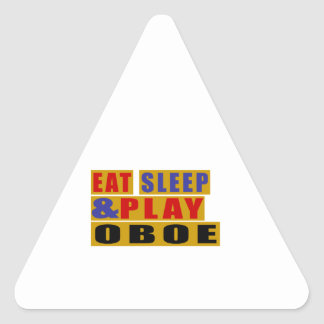 Eat Sleep And Play OBOE Triangle Sticker
