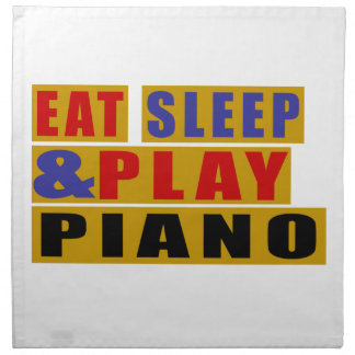 Eat Sleep And Play PIANO Napkin