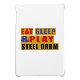 Eat Sleep And Play STEEL DRUM Cover For The iPad Mini