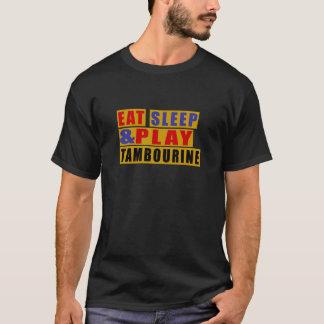 Eat Sleep And Play TAMBOURINE T-Shirt