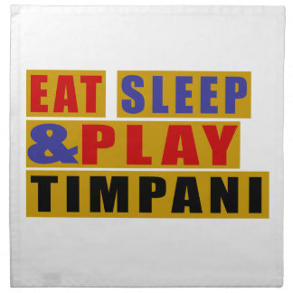 Eat Sleep And Play TIMPANI Napkin