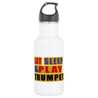 Eat Sleep And Play TRUMPET 532 Ml Water Bottle
