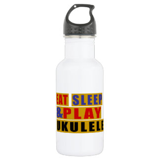 Eat Sleep And Play UKULELE 532 Ml Water Bottle
