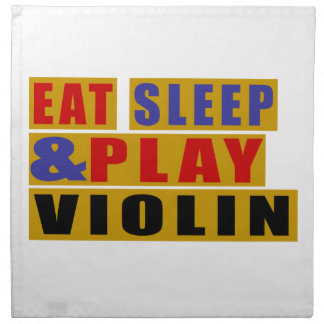 Eat Sleep And Play VIOLIN Napkin
