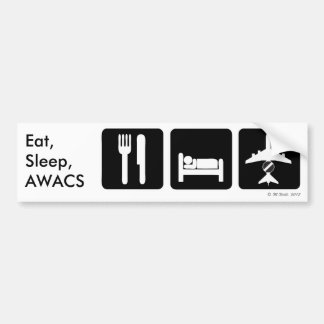 Eat, Sleep, AWACS Bumper Sticker
