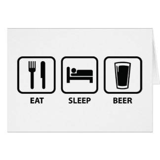Eat Sleep Beer Card