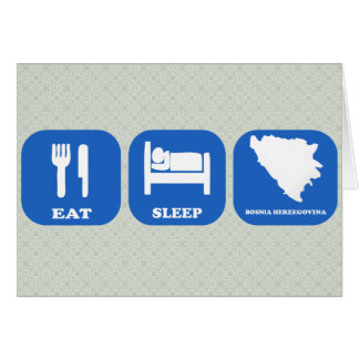Eat Sleep Bosnia Herzegovina Card