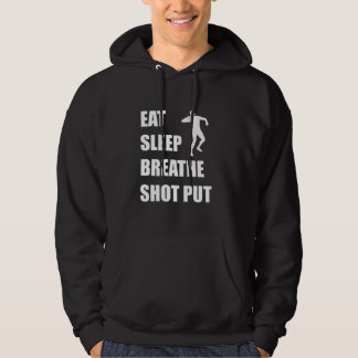 Eat Sleep Breathe Shot Put Hoodie