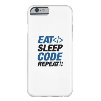 Eat Sleep Code Repeat Barely There iPhone 6 Case