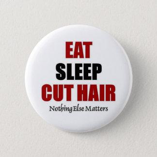 Eat sleep Cut Hair 2 Inch Round Button