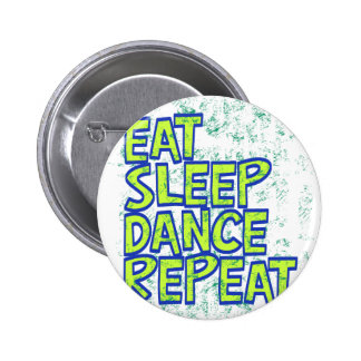 eat sleep dance repeat 2 inch round button