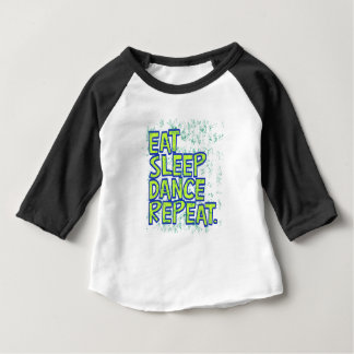 eat sleep dance repeat baby T-Shirt