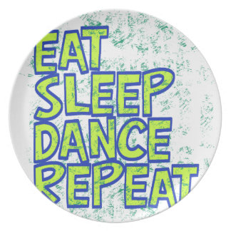 eat sleep dance repeat dinner plates