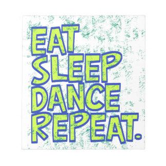 eat sleep dance repeat notepad