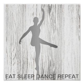 Eat Sleep Dance Repeat Silver Minimal Gray Wood Poster