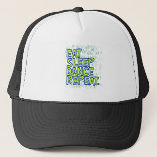 eat sleep dance repeat trucker hat