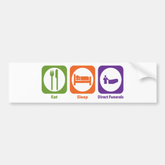 Eat Sleep Direct Funerals Bumper Sticker