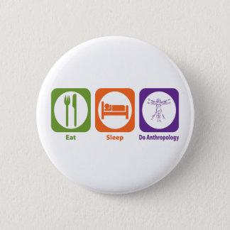 Eat Sleep Do Anthropology 2 Inch Round Button