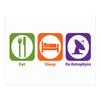 Eat Sleep Do Astrophyics Postcard