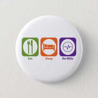 Eat Sleep Do EEGs 2 Inch Round Button